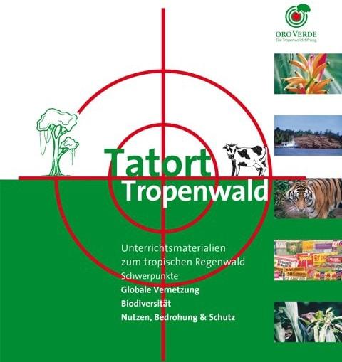 Unterrichtsmaterial Tatort Regenwald von OroVerde